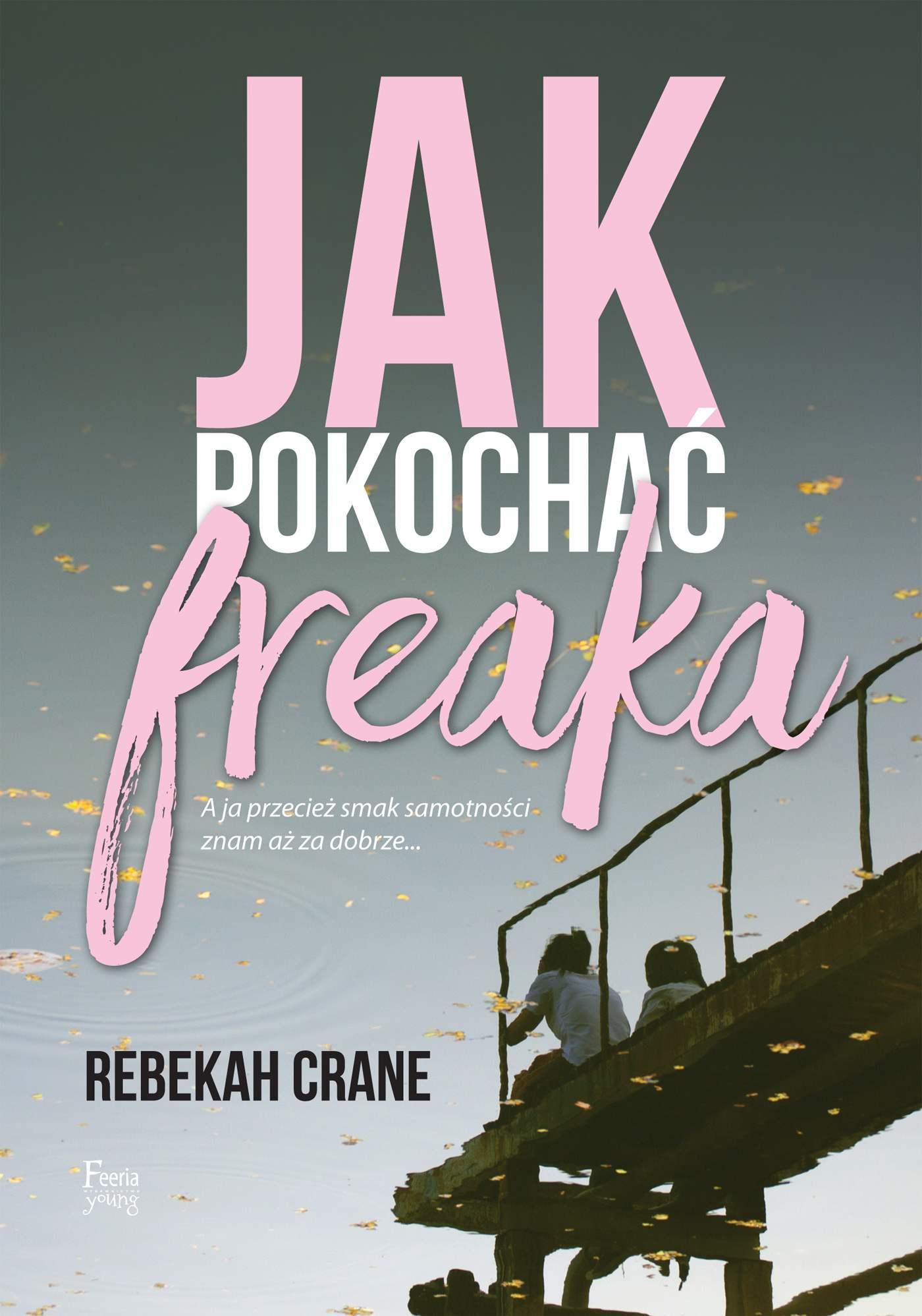 Jak pokochać freaka - Ebook (Książka na Kindle) do pobrania w formacie MOBI