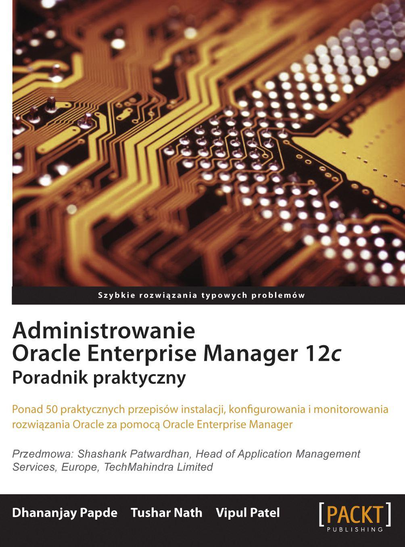 Administrowanie Oracle Enterprise Manager 12c - Ebook (Książka PDF) do pobrania w formacie PDF