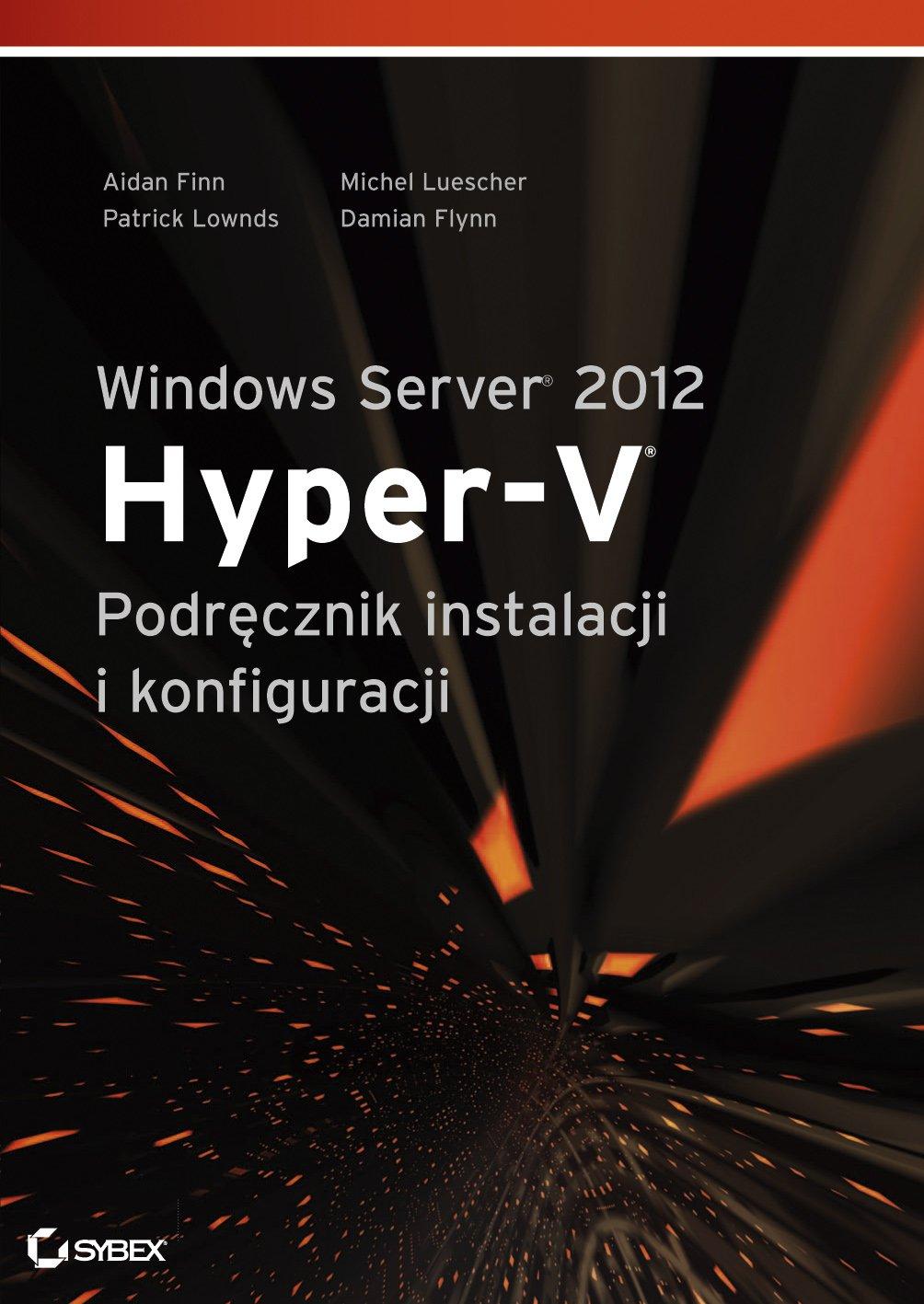 Windows Server 2012 Hyper-V Podręcznik instalacji i konfiguracji - Ebook (Książka PDF) do pobrania w formacie PDF
