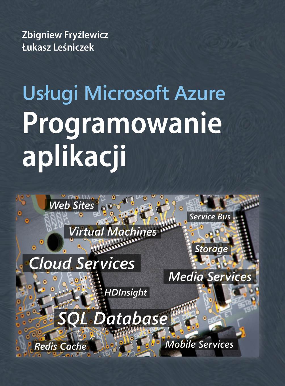 Usługi Microsoft Azure Programowanie aplikacji - Ebook (Książka PDF) do pobrania w formacie PDF