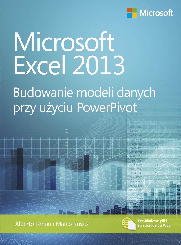 Microsoft Excel 2013 Budowanie modeli danych przy użyciu PowerPivot - Ebook (Książka PDF) do pobrania w formacie PDF