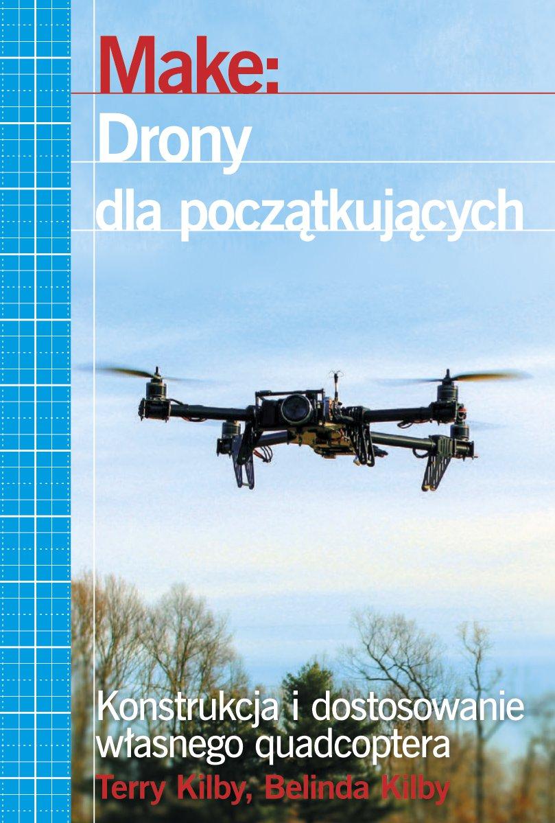 Make: Drony dla początkujących - Ebook (Książka PDF) do pobrania w formacie PDF