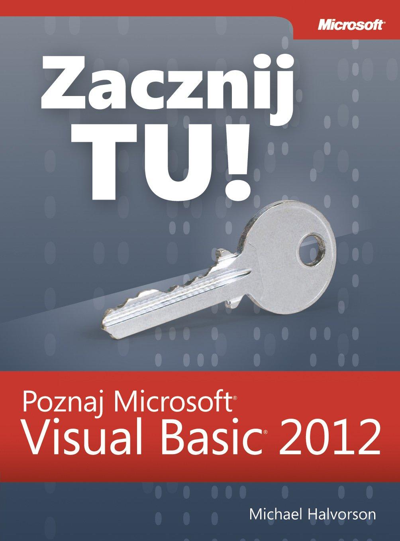 Zacznij Tu! Poznaj Microsoft Visual Basic 2012 - Ebook (Książka PDF) do pobrania w formacie PDF