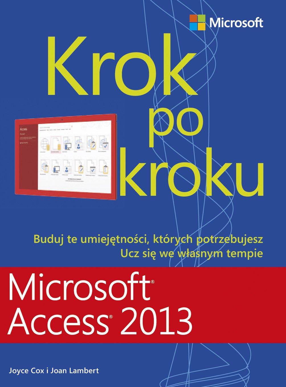 Microsoft Access 2013 Krok po kroku - Ebook (Książka PDF) do pobrania w formacie PDF