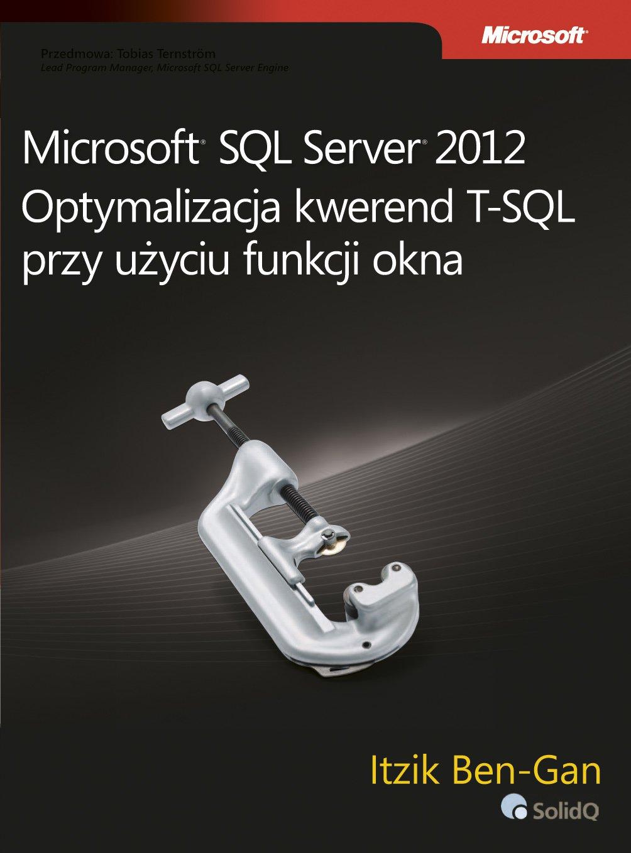 Microsoft SQL Server 2012 Optymalizacja kwerend T-SQL przy użyciu funkcji okna - Ebook (Książka PDF) do pobrania w formacie PDF