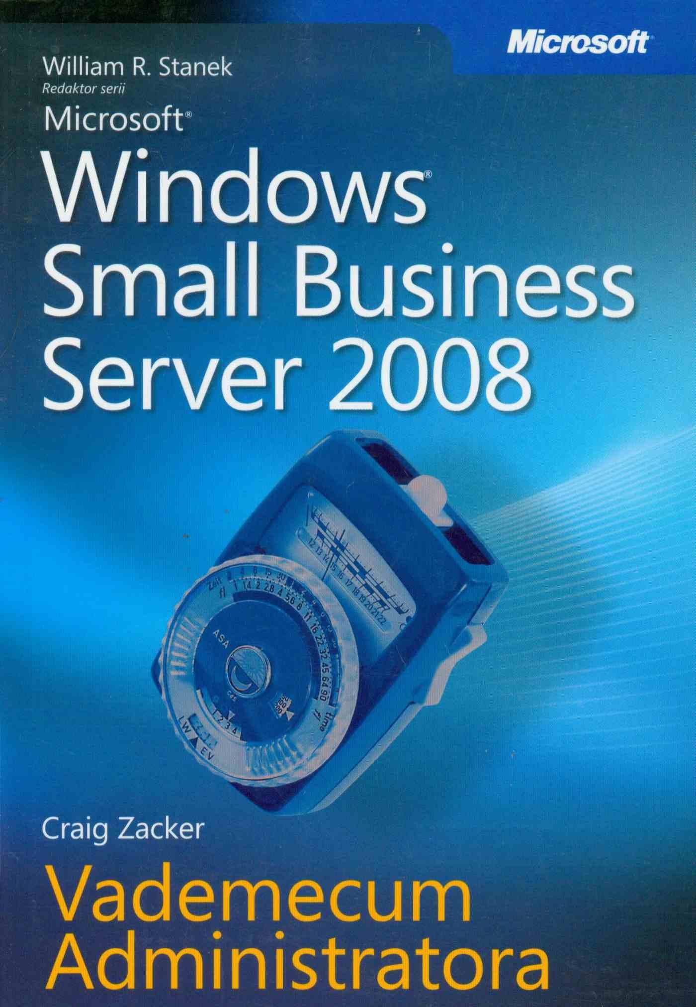 Microsoft Windows Small Business Server 2008 Vademecum Administratora - Ebook (Książka PDF) do pobrania w formacie PDF