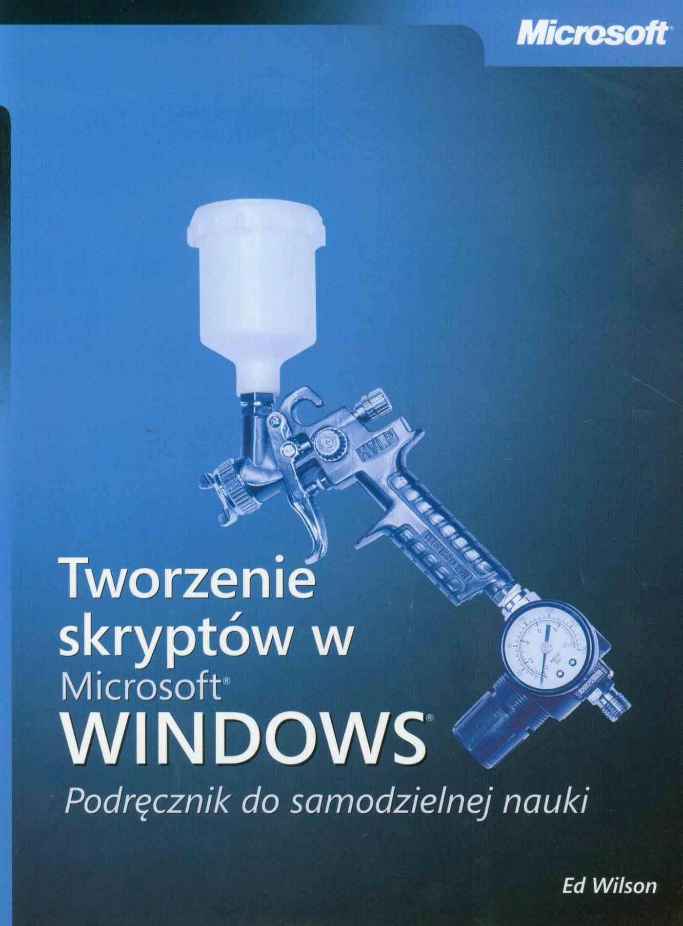 Tworzenie skryptów w Microsoft Windows Podręcznik do samodzielnej nauki - Ebook (Książka PDF) do pobrania w formacie PDF