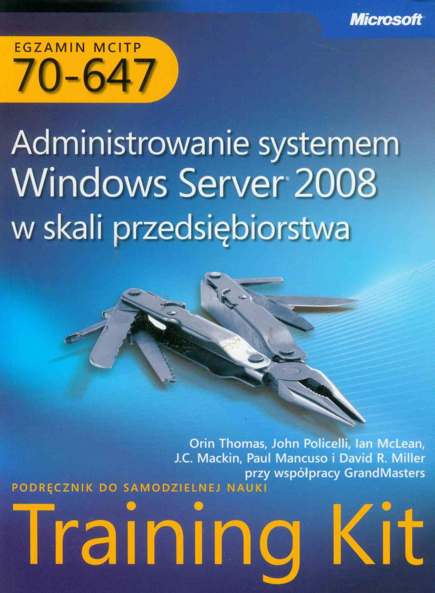 Egzamin MCITP 70-647 Administrowanie systemem Windows Server 2008 w skali przedsiębiorstwa - Ebook (Książka PDF) do pobrania w formacie PDF