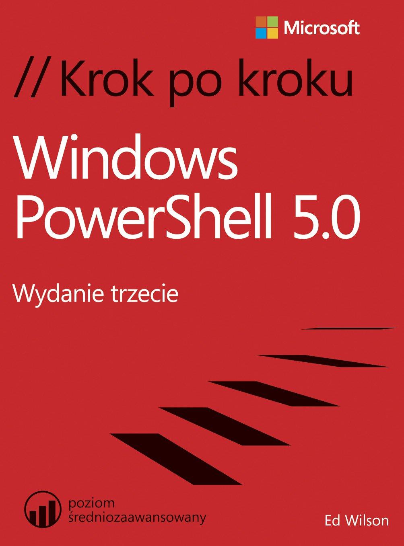 Windows PowerShell 5.0 Krok po kroku - Ebook (Książka PDF) do pobrania w formacie PDF