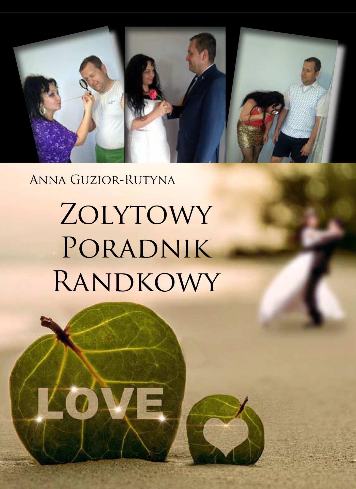 Zolytowy poradnik randkowy - Ebook (Książka PDF) do pobrania w formacie PDF