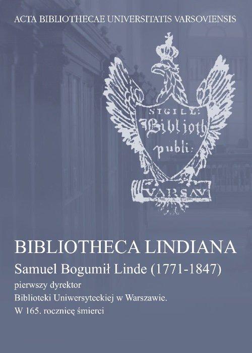 Bibliotheca Lindiana : Samuel Bogumił Linde (1771-1847) pierwszy dyrektor Biblioteki Uniwersyteckiej - Ebook (Książka PDF) do pobrania w formacie PDF