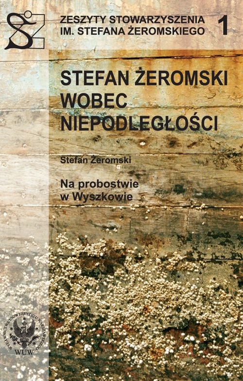 Stefan Żeromski wobec Niepodległości oraz Na probostwie w Wyszkowie - Ebook (Książka PDF) do pobrania w formacie PDF