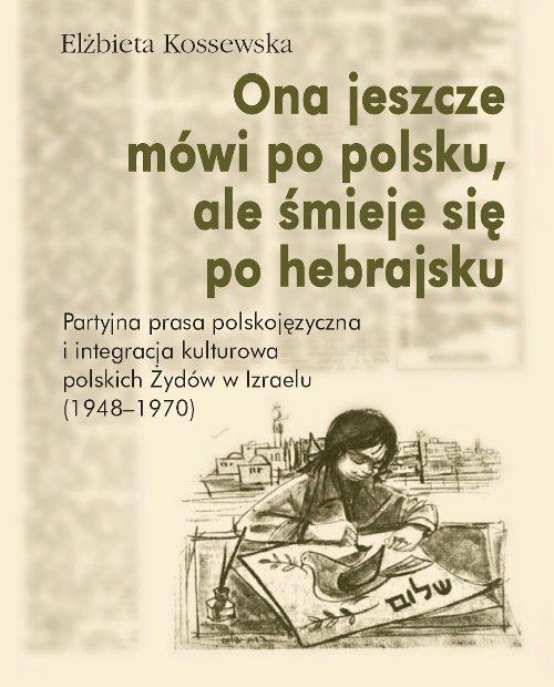 Ona jeszcze mówi po polsku, ale śmieje się po hebrajsku - Ebook (Książka PDF) do pobrania w formacie PDF