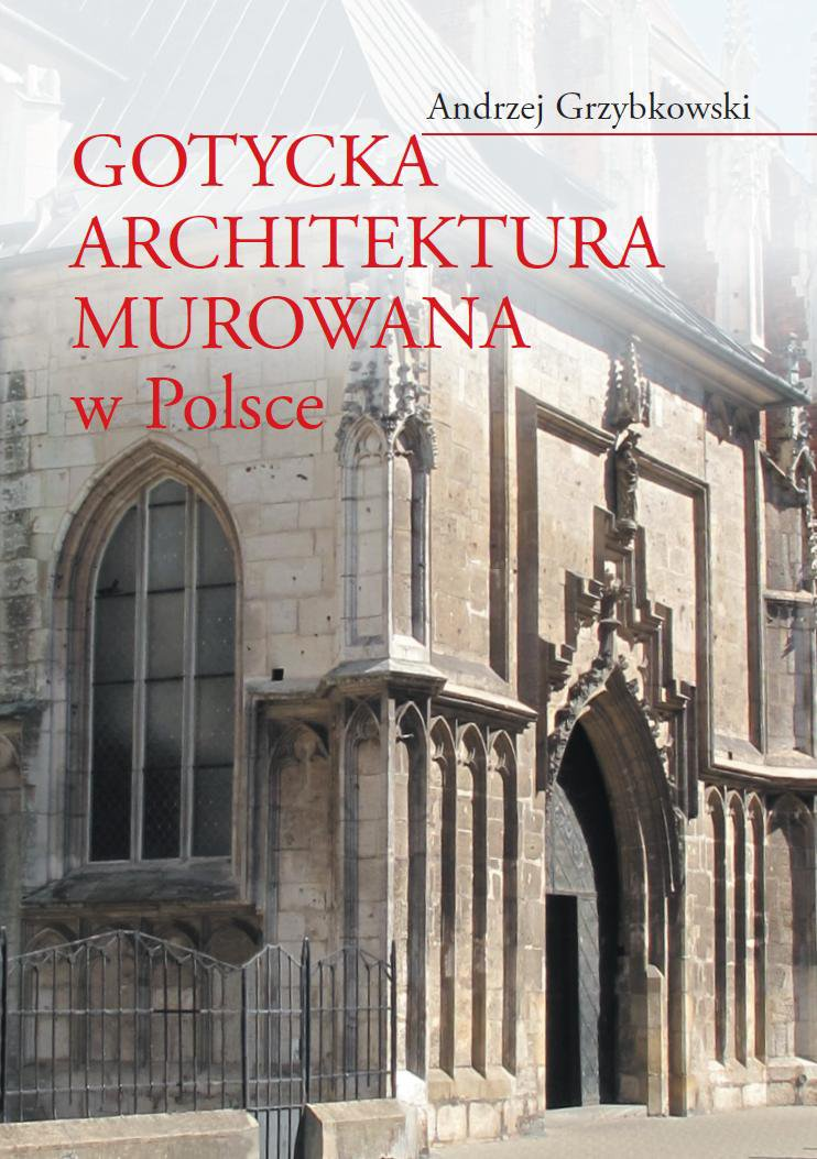 Gotycka architektura murowana w Polsce - Ebook (Książka PDF) do pobrania w formacie PDF