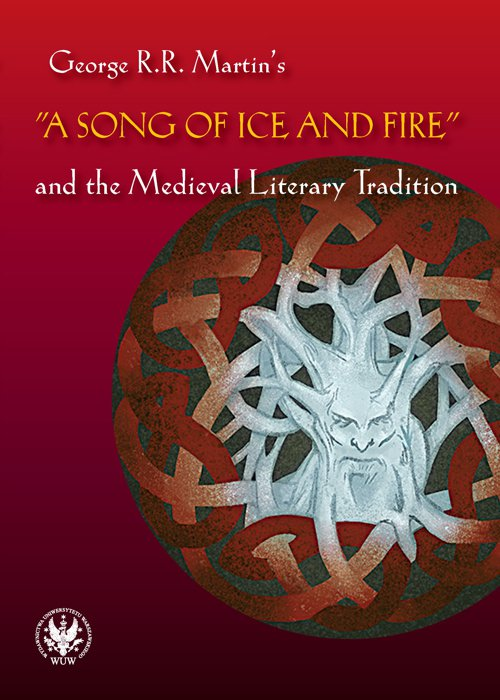 """George R.R. Martin's """"A Song of Ice and Fire"""" and the Medieval Literary Tradition - Ebook (Książka PDF) do pobrania w formacie PDF"""