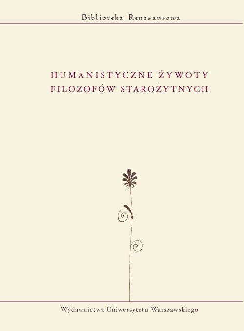 Humanistyczne żywoty filozofów starożytnych - Ebook (Książka PDF) do pobrania w formacie PDF
