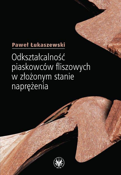 Odkształcalność piaskowców fliszowych w złożonym stanie naprężenia - Ebook (Książka PDF) do pobrania w formacie PDF