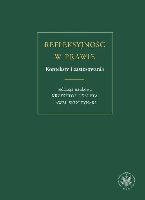 Refleksyjność w prawie. Konteksty i zastosowania - Ebook (Książka PDF) do pobrania w formacie PDF