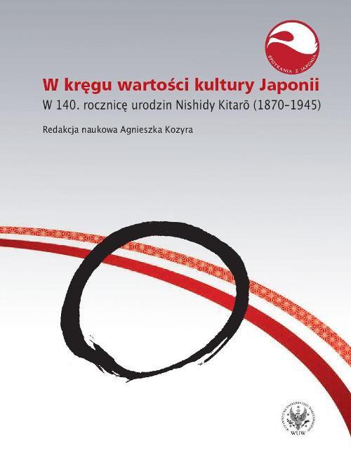 W kręgu wartości i kultury Japonii. W 140. rocznicę urodzin Nishidy Kitarō (1870-1945) - Ebook (Książka PDF) do pobrania w formacie PDF