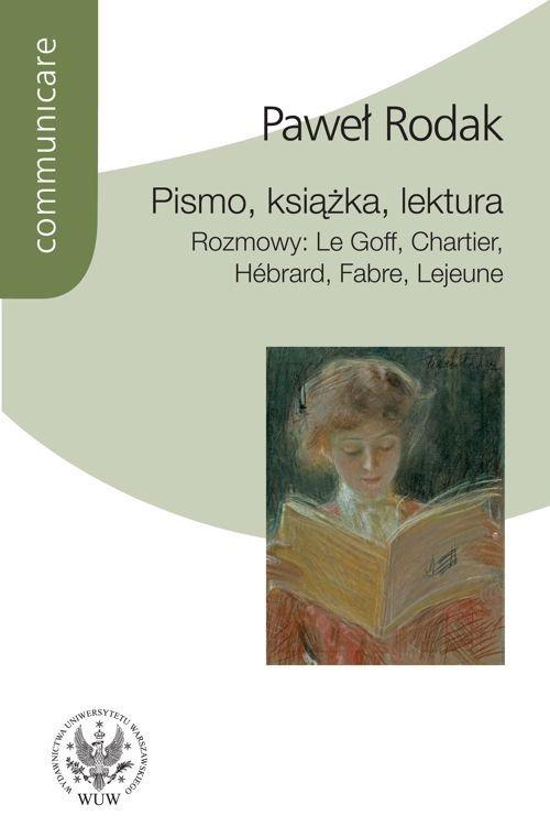 Pismo, książka, lektura. Rozmowy : Le Goff, Chartier, Hebrard, Fabre, Lejeune - Ebook (Książka PDF) do pobrania w formacie PDF