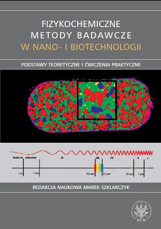 Fizykochemiczne metody badawcze w nano- i biotechnologii. Podstawy teoretyczne i ćwiczenia praktyczne - Ebook (Książka PDF) do pobrania w formacie PDF