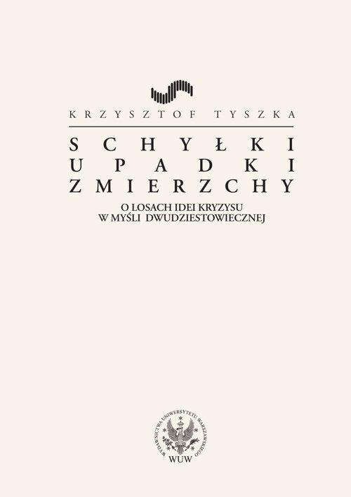 Schyłki, upadki, zmierzchy - Ebook (Książka PDF) do pobrania w formacie PDF