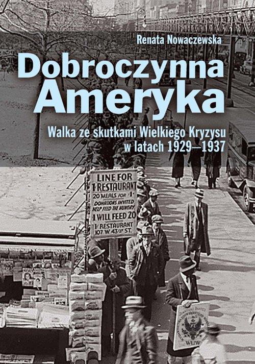 Dobroczynna Ameryka. Walka ze skutkami Wielkiego Kryzysu w latach 1929-1937 - Ebook (Książka PDF) do pobrania w formacie PDF
