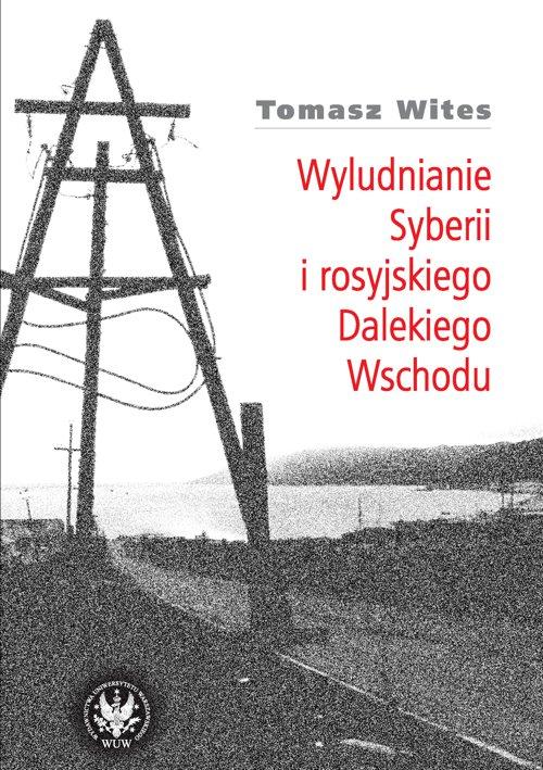 Wyludnianie Syberii i rosyjskiego Dalekiego Wschodu - Ebook (Książka PDF) do pobrania w formacie PDF