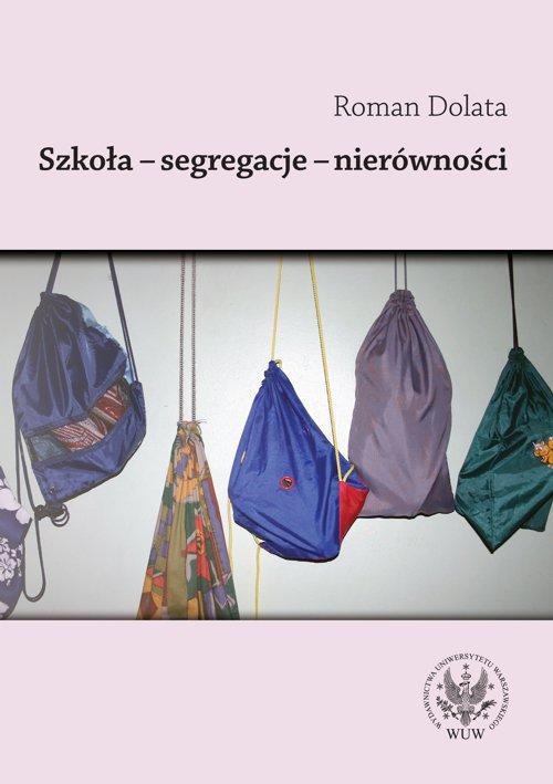 Szkoła - segregacje - nierówności - Ebook (Książka PDF) do pobrania w formacie PDF