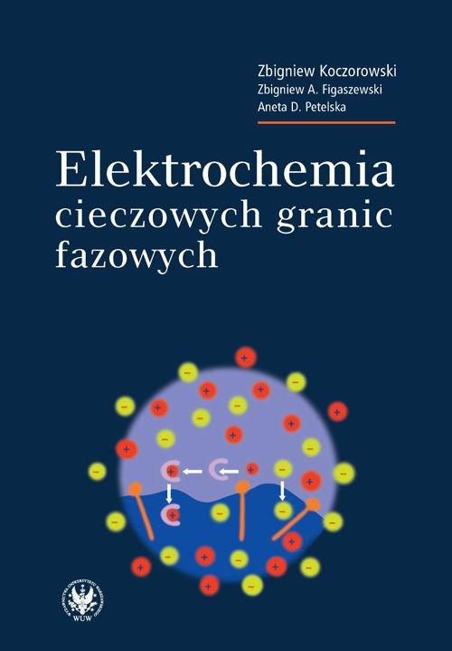 Elektrochemia cieczowych granic fazowych - Ebook (Książka PDF) do pobrania w formacie PDF