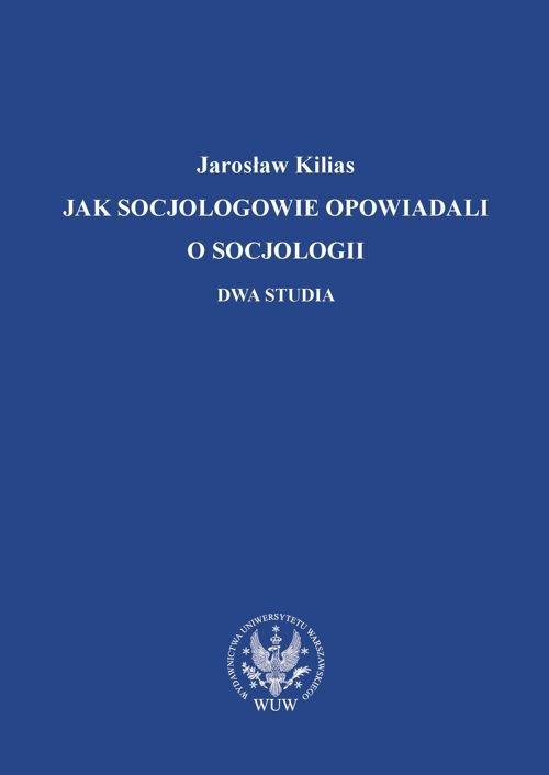 Jak socjologowie opowiadali o socjologii - Ebook (Książka PDF) do pobrania w formacie PDF
