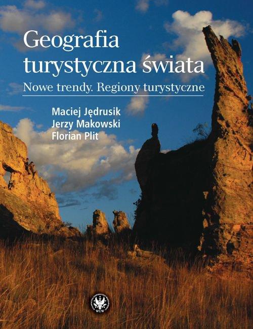 Geografia turystyczna świata. Nowe trendy. Regiony turystyczne - Ebook (Książka PDF) do pobrania w formacie PDF