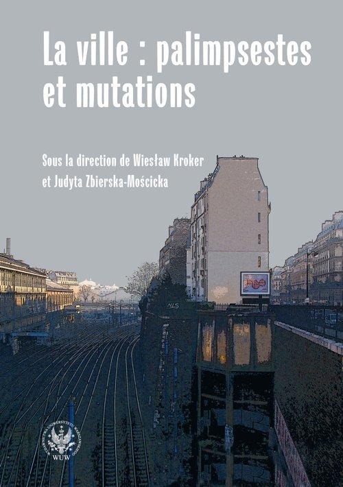 La ville : palimpsestes et mutations - Ebook (Książka PDF) do pobrania w formacie PDF