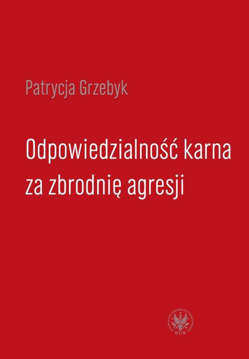 Odpowiedzialność karna za zbrodnię agresji - Ebook (Książka PDF) do pobrania w formacie PDF