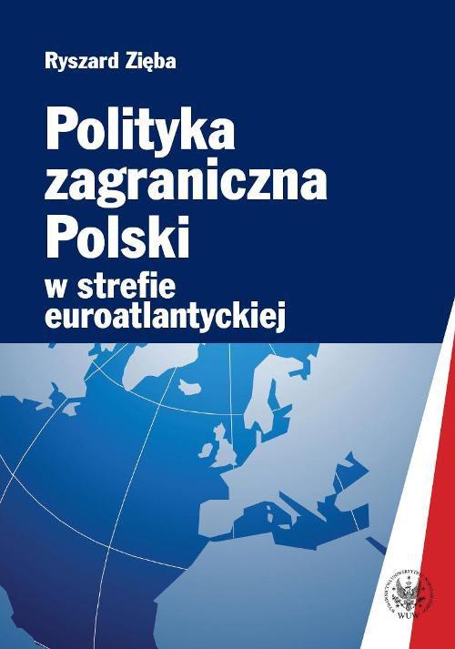 Polityka zagraniczna Polski w strefie euroatlantyckiej - Ebook (Książka PDF) do pobrania w formacie PDF