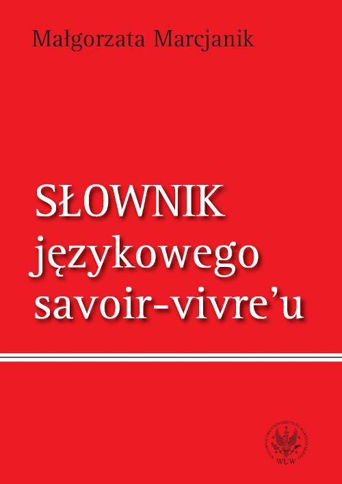 Słownik językowego savoir vivre`u - Ebook (Książka PDF) do pobrania w formacie PDF