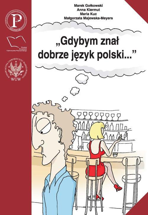 Gdybym znał dobrze język polski... Wybór tekstów z ćwiczeniami do nauki gramatyki polskiej dla cudzoziemców - Ebook (Książka PDF) do pobrania w formacie PDF