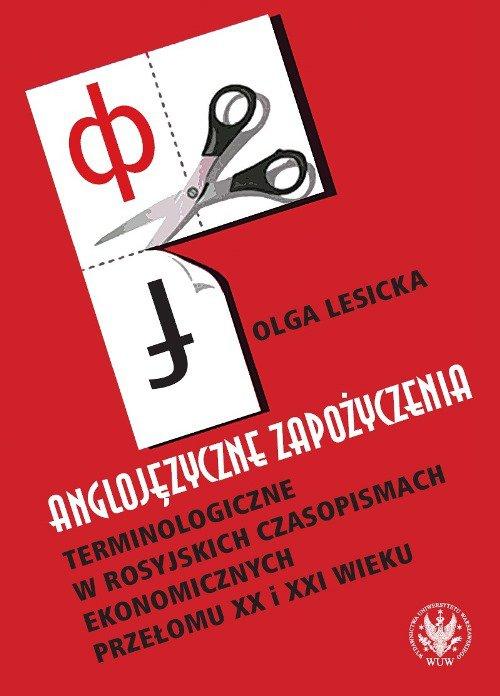 Anglojęzyczne zapożyczenia terminologiczne w rosyjskich czasopismach ekonomicznych przełomu XX i XXI wieku - Ebook (Książka PDF) do pobrania w formacie PDF