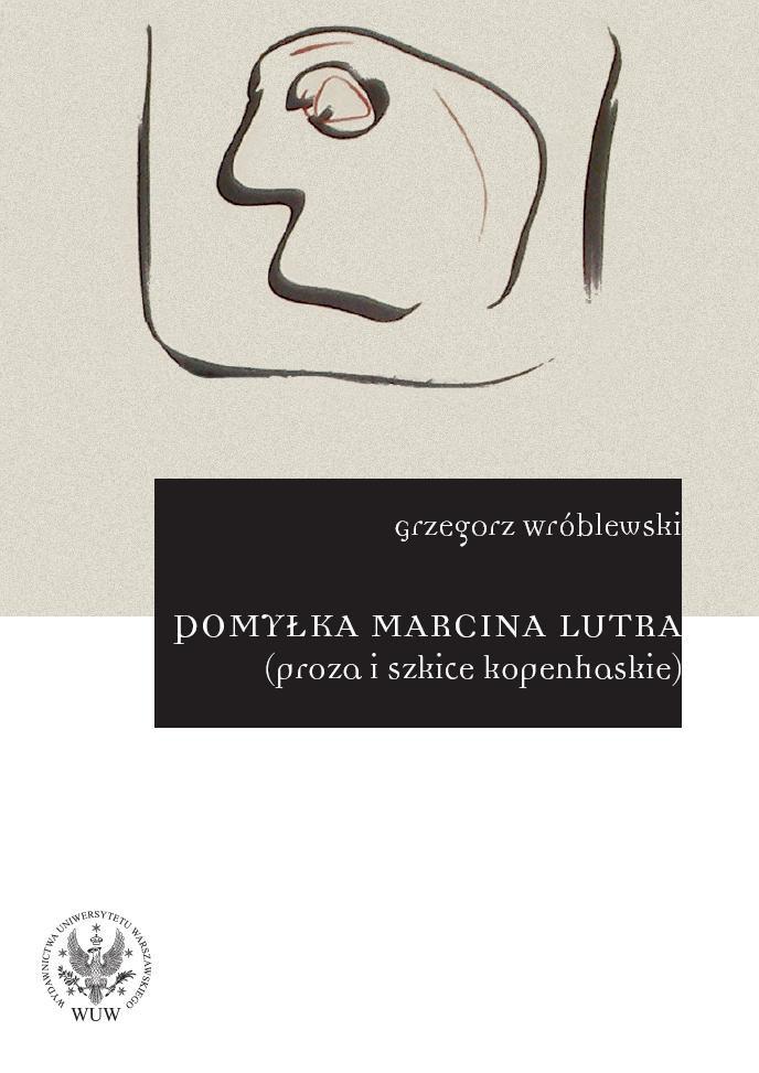 Pomyłka Marcina Lutra (proza i szkice kopenhaskie) - Ebook (Książka PDF) do pobrania w formacie PDF