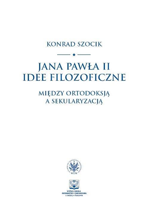Jana Pawła II idee filozoficzne - Ebook (Książka PDF) do pobrania w formacie PDF