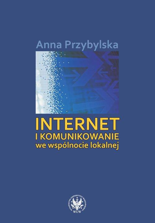 Internet i komunikowanie we wspólnocie lokalnej - Ebook (Książka PDF) do pobrania w formacie PDF
