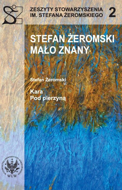Stefan Żeromski mało znany oraz Kara i Pod pierzyną - Ebook (Książka PDF) do pobrania w formacie PDF