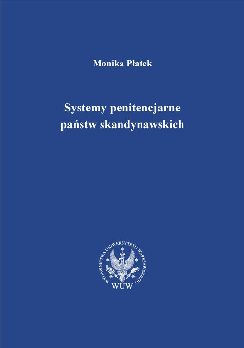 Systemy penitencjarne państw skandynawskich na tle polityki kryminalnej, karnej i penitencjarnej - Ebook (Książka PDF) do pobrania w formacie PDF