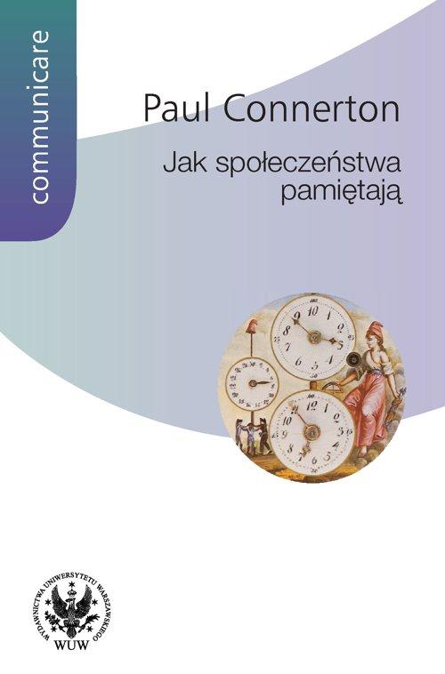 Jak społeczeństwa pamiętają - Ebook (Książka PDF) do pobrania w formacie PDF