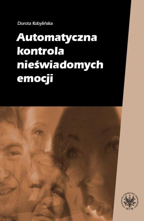 Automatyczna kontrola nieświadomych emocji - Ebook (Książka PDF) do pobrania w formacie PDF