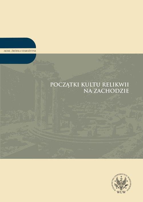 Początki kultu relikwii na Zachodzie - Ebook (Książka PDF) do pobrania w formacie PDF