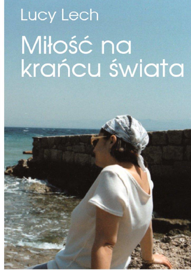 Lucy Lech Miłość na krańcu świata - Ebook (Książka na Kindle) do pobrania w formacie MOBI
