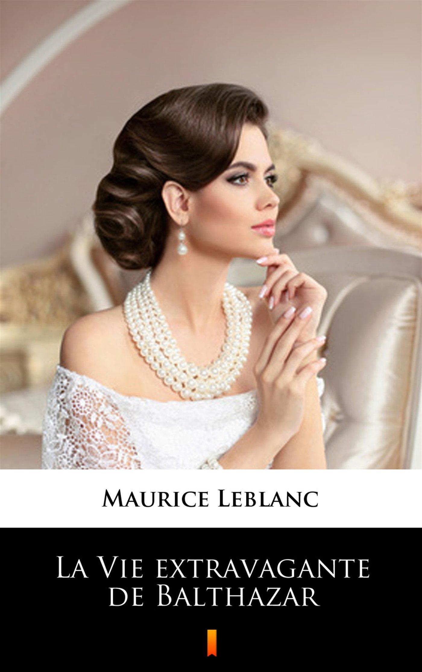 La Vie extravagante de Balthazar - Ebook (Książka na Kindle) do pobrania w formacie MOBI