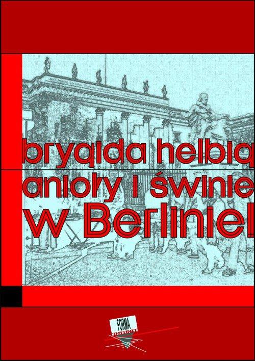 Anioły i świnie. W Berlinie - Ebook (Książka na Kindle) do pobrania w formacie MOBI