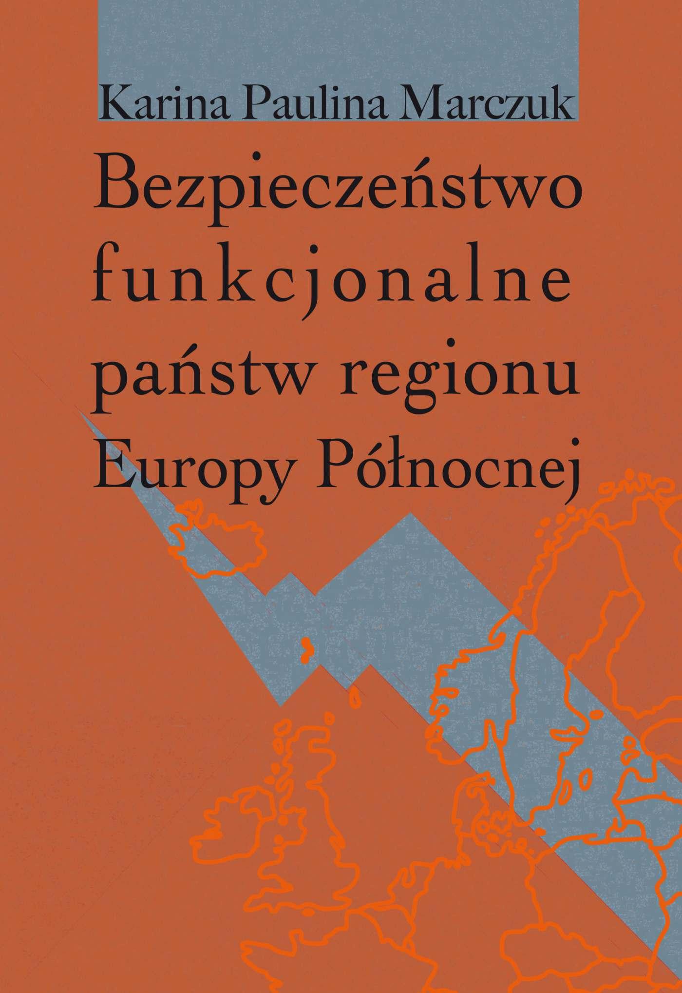 Bezpieczeństwo funkcjonalne państw regionu Europy Północnej - Ebook (Książka PDF) do pobrania w formacie PDF